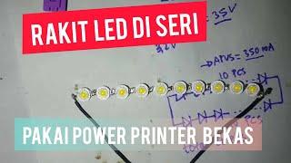 Cara Merakit Lampu LED 20W Pakai power Printer Bekas