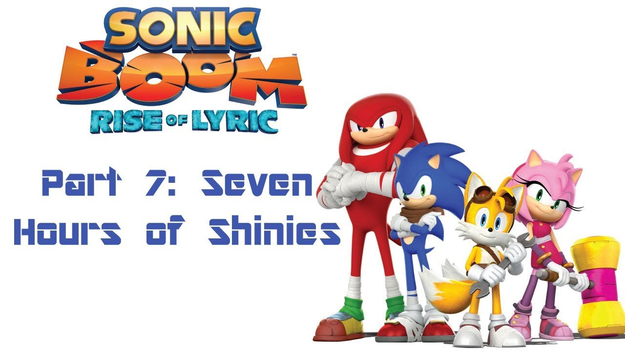 Sonic Boom: Rise of Lyric: Part 7: Seven Hours of Shinies ...