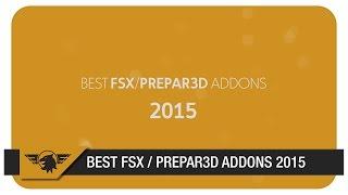 BEST FSX / PREPAR3D ADDONS 2015