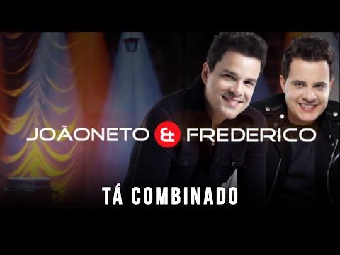 Tá combinado - João Neto e Frederico