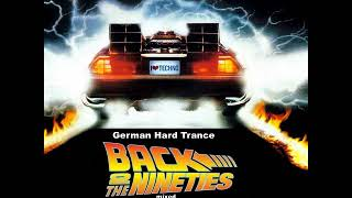Back To The 90's - German Hard Trance mix