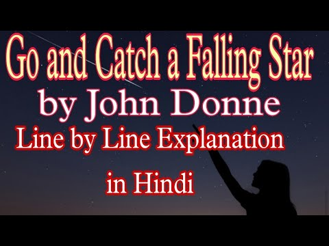 John Donne- Go And Catch A Falling Star.  Explanation In Hindi