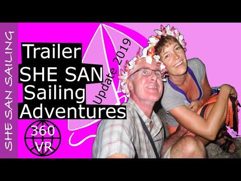 SHE SAN Sailing Adventures Channel Trailer UPDATE 2019 (360 VR)