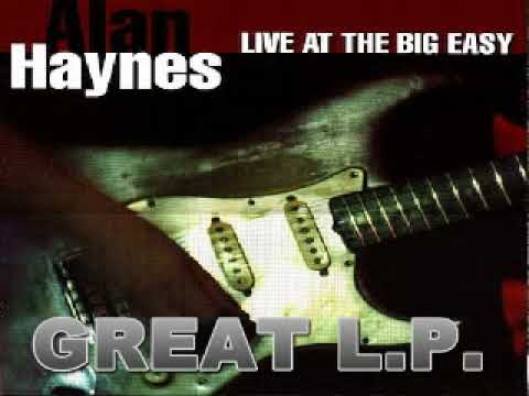 Alan Haynes - Live At The Big Easy - 2002 - Sick And Tired  - Dimitris Lesini Greece