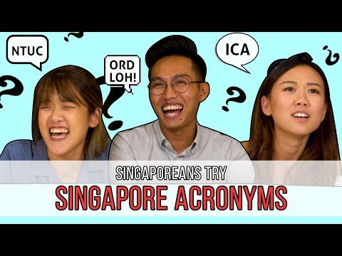 Singaporeans Try: Singapore Acronyms