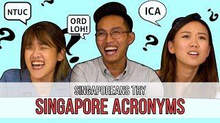 Singaporeans Try: Singapore Acronyms