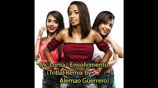 Baixar Mc Loma - Envolvimento (Tribal Remix by Alemao Guerrero)