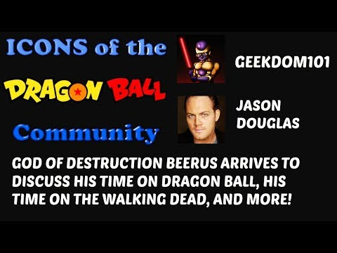 JASON DOUGLAS ! The VOICE of BEERUS in Dragon Ball Super and Walking Dead's TOBIN!