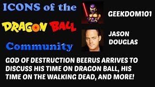 JASON DOUGLAS Interview! The VOICE of BEERUS in Dragon Ball Super and Walking Dead's TOBIN!