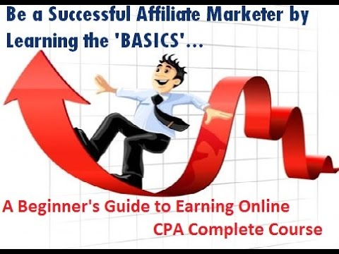 Affiliate Marketing - A Beginner's Guide to Earning Online CPA Complete Course  Part 2