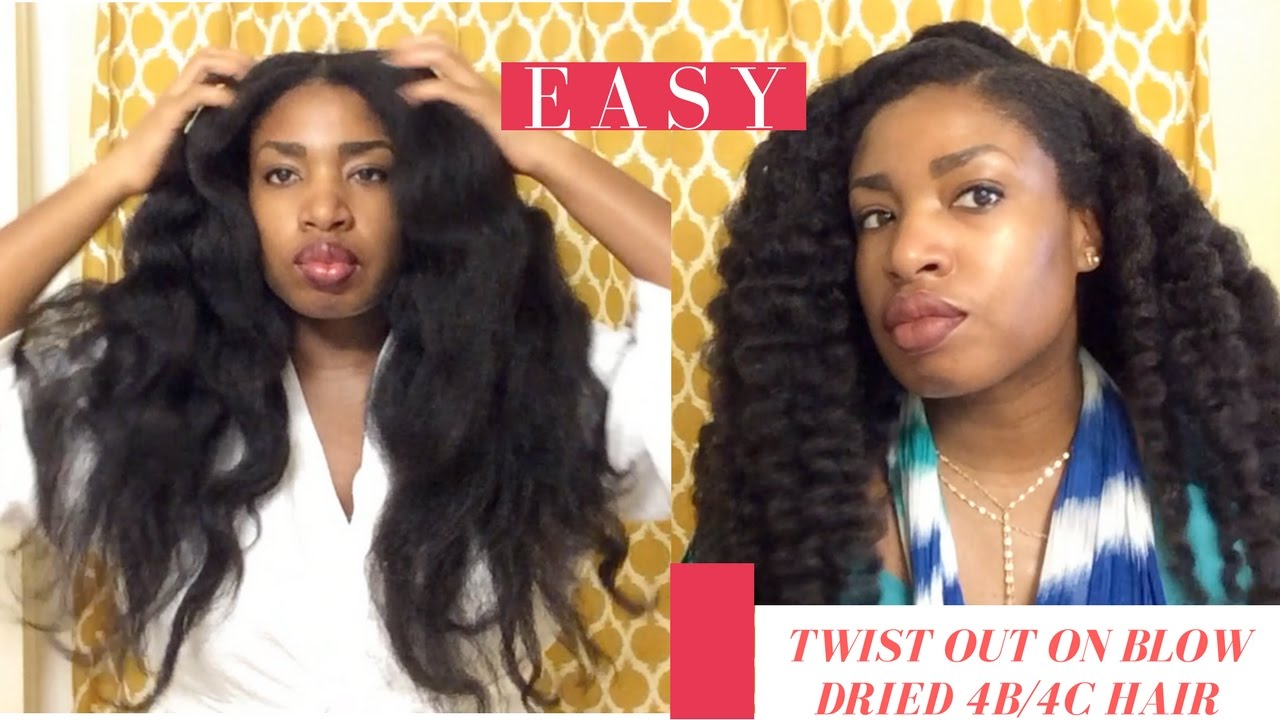 Twist Out On 4B4C Blow Dried Hair YouTube