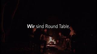 Round Table ist Freundschaft. Round Table ist Machen. Round Table i...