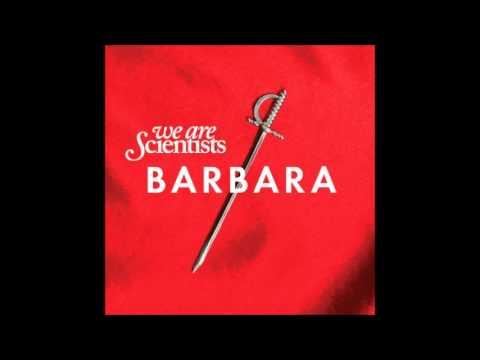 We Are Scientists - Barbara (Full Album)
