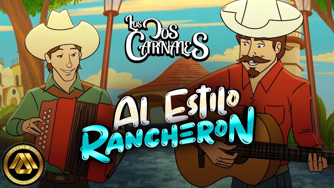 EnLaMusica Los Dos Carnales – Al Estilo Rancheron (Video Oficial ...