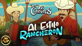 Los Dos Carnales - Al Estilo Rancheron (Video Oficial)