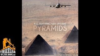 X.O. ft. Kidd Upstairs - Pyramids (prod. Kidd Upstairs) [Thizzler.com Exclusive]