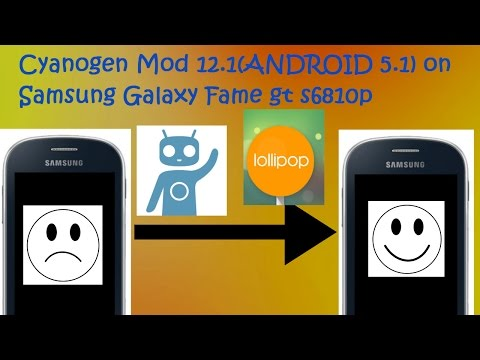 Cm 12.1 on samsung galaxy fame Gt s6810p  Breathing life into a old device !!!