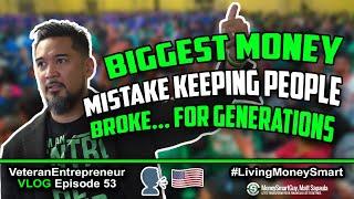 Biggest Money Mistake Keeping People Broke | LivingMoneySmart a Vetrepreneur VLOG EP53