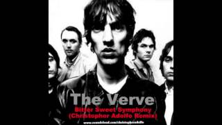 The Verve- Bitter Sweet Symphony (Christopher Adolfo Remix)