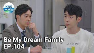 Be My Dream Family EP.104 | KBS WORLD TV 210916