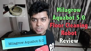 Milagrow Aguabot 5 0 Floor Cleaning Robot Review, Features, Pros, Cons