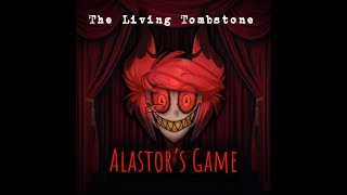 The Living Tombstone - Alastor's Game (1 hour version)