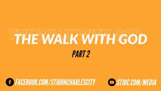 The Walk with God Part 2