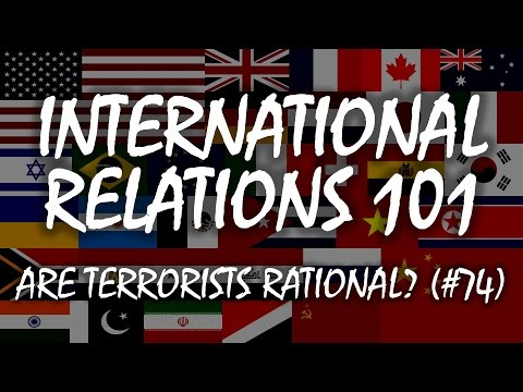 International Relations 101 (#74): Are Terrorists Rational?