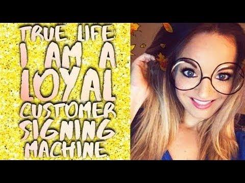 TRUE LIFE🤓: I Am a Loyal Customer Signing Machine