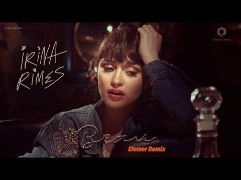 Irina Rimes - Beau | Elemer Remix