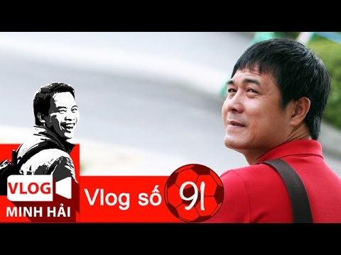 Vlog Minh Hải 91: Thêm vài nét chấm phá về HLV Hữu Thắng