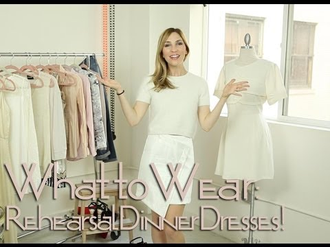 WHAT TO WEAR To Your Wedding Rehearsal Dinner