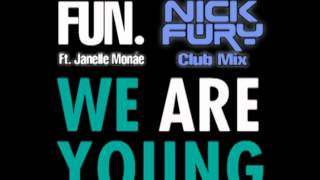 Fun. ft. Janelle Monáe - We Are Young (Nick Fury Club Mix)