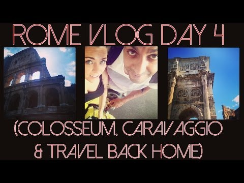 ROME VLOG DAY 4 : Colosseum, Caravaggio and travel back home