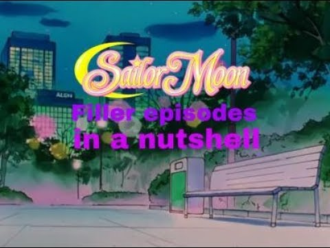 sailor moon filler episodes in a nut shell