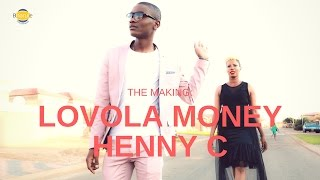 LOVOLA MONEY ( THE MAKING)-HENNY C