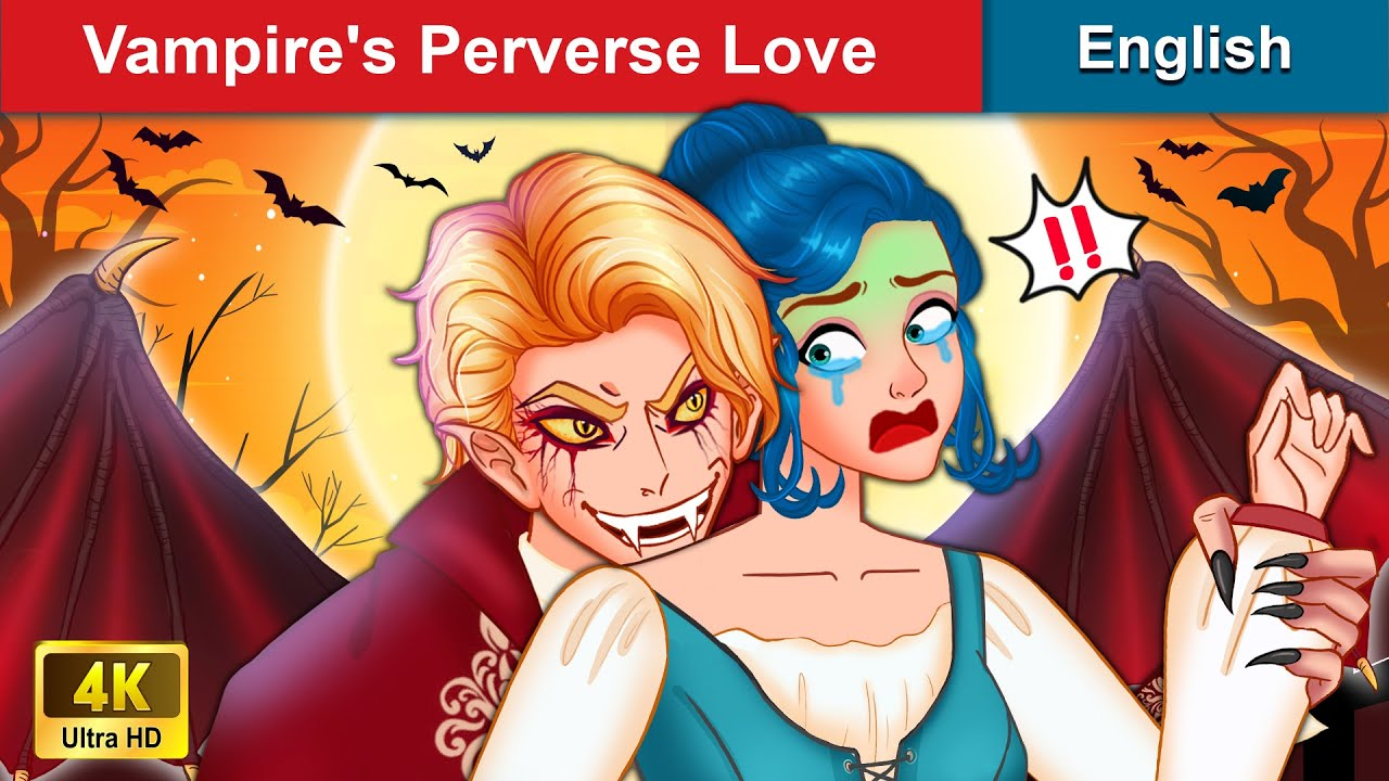 Download Vampire's Perverse Love 👸 Halloween Stories for Teenagers 🌛 Fairy Tales in English | WOA Fairy Tales