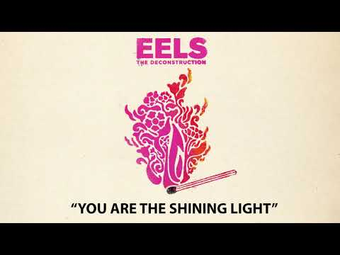 EELS - You Are The Shining Light (AUDIO) - from THE DECONSTRUCTION