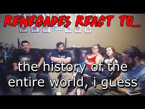 Thumbnail: Renegades React to... the history of the entire world, i guess