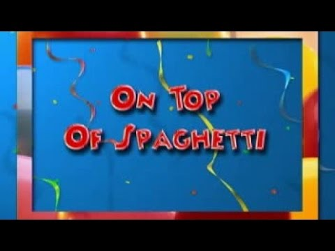 On Top Of Spaghetti