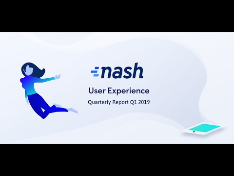 Nash Quarterly Report: User Experience