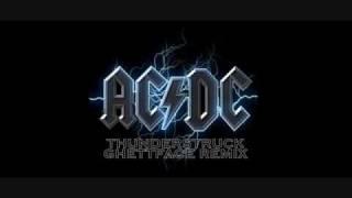 ACDC - Thunderstruck (Ghettface Remix)