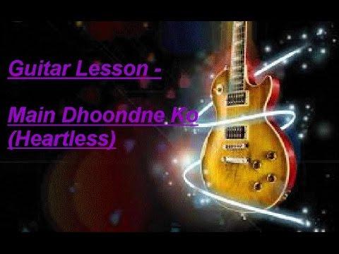 Main dhoondne ko (Heartless) - Guitar chords Lesson - YouTube