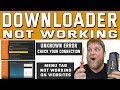 Downloader Not Working?  |  Unknown Error or Menu Tab Not Opening.... All Problems Solved!