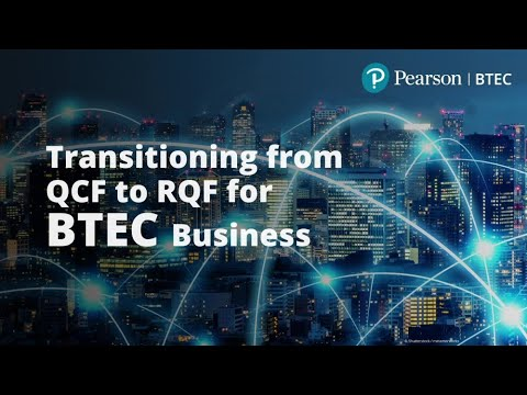 Transitioning From QCF To RCF For BTEC Business Assessment Changes