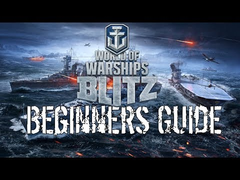 World Of Warships Blitz! - Beginners Guide