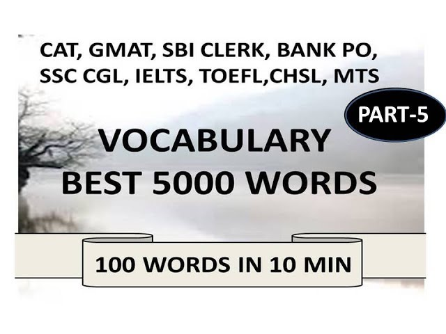BEST VOCABULARY 2018 PART-5    LEARN 5000 WORDS FOR SSC CGL, SBIPO, SBI CLERK, CAT, UPSC, CHSL -2018