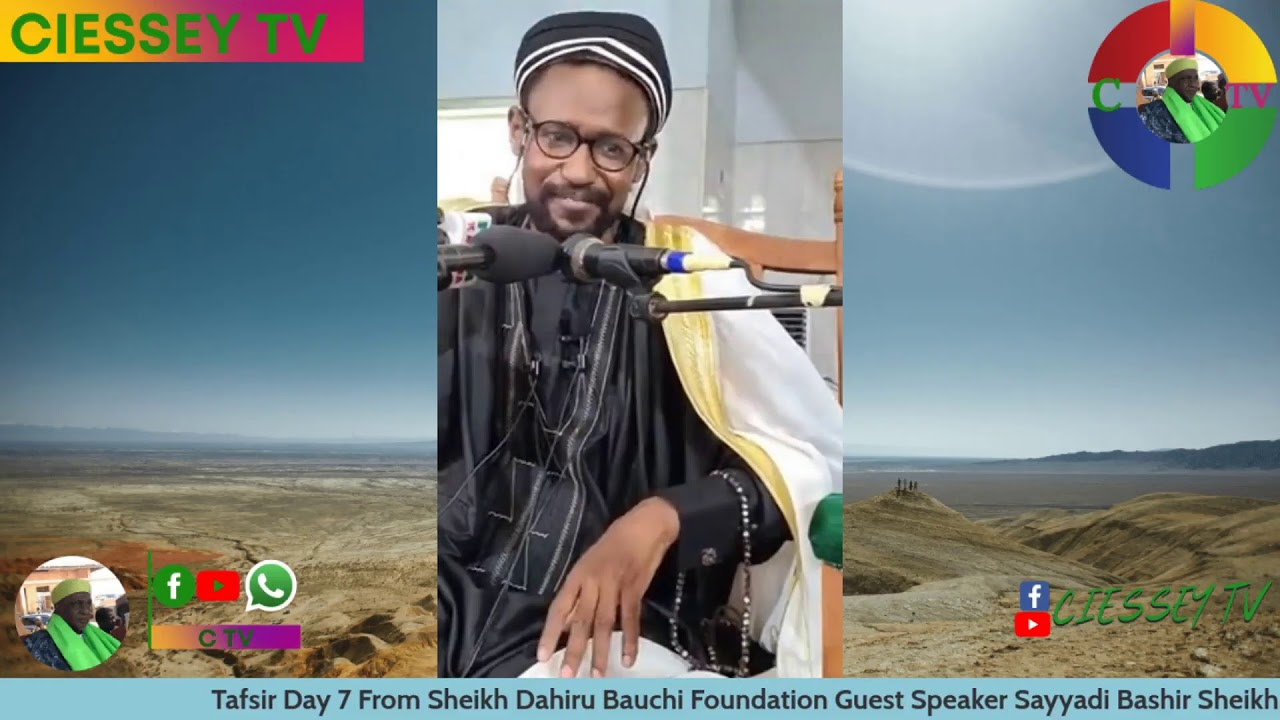 Download Tafsir Day 7 From Sheikh Dahiru Bauchi Foundation Guest Speaker Sayyadi Bashir Sheikh Dahiru bau