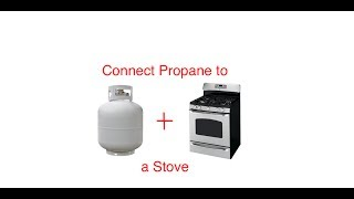 How to connect a propane tank to a gas stove