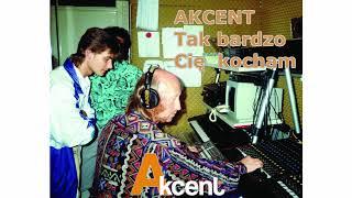Akcent - Tak bardzo Cię kocham 1993
